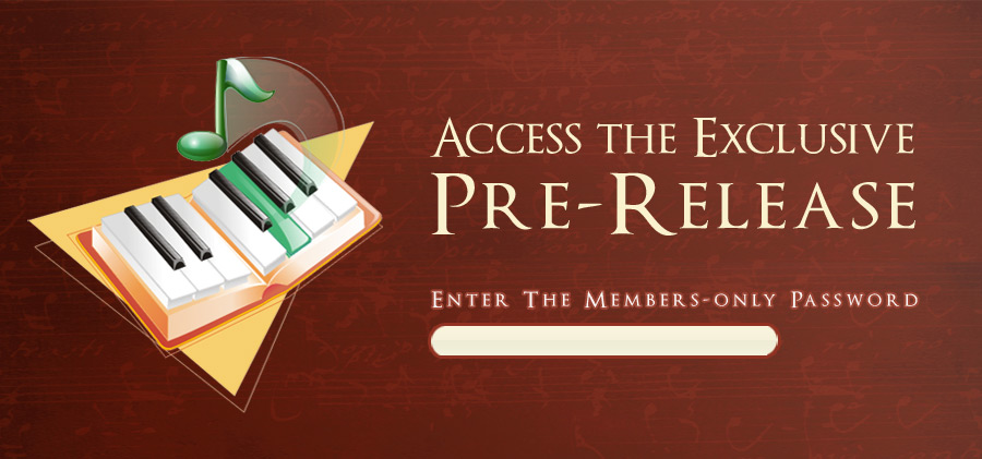 Access the Members Only Pre-Release